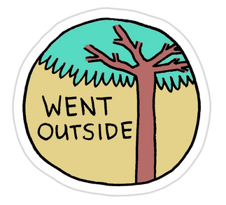 "Badge reading ""went outside"" with a cartoon tree."